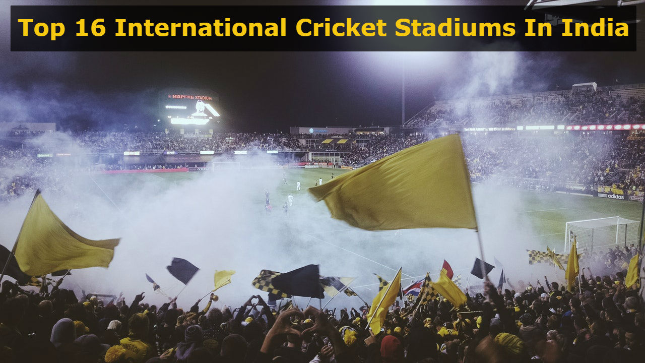 Top 13 International Cricket Grounds in India