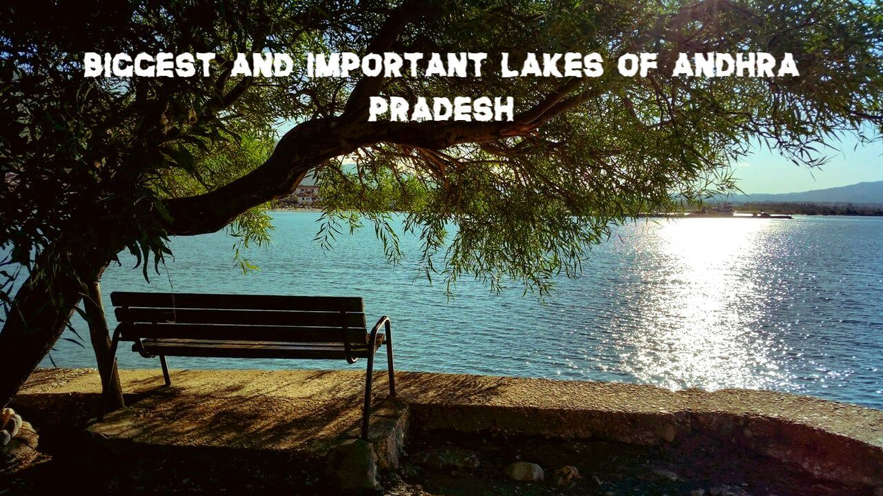 Biggest and Important Lakes of Andhra Pradesh