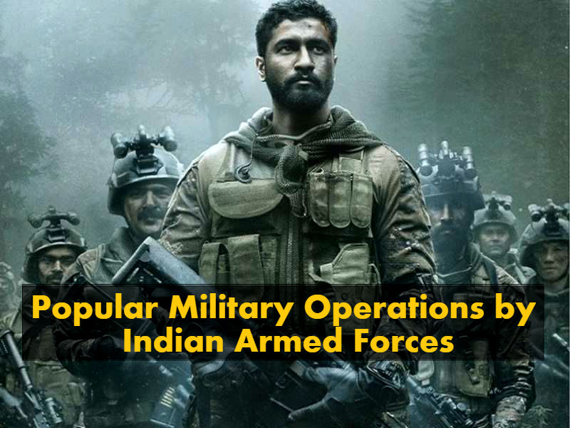 Popular Military Operations by Indian Armed Forces in India and World