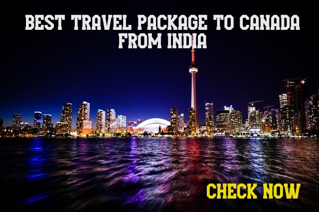Best Travel Package to Canada from India in Indian Currency