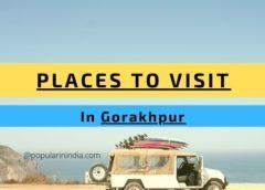 Places To Visit in Gorakhpur