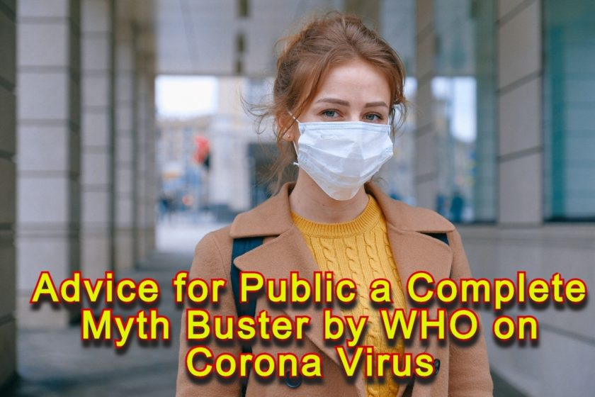 Advice for Public a Complete Myth Buster by WHO on Corona Virus