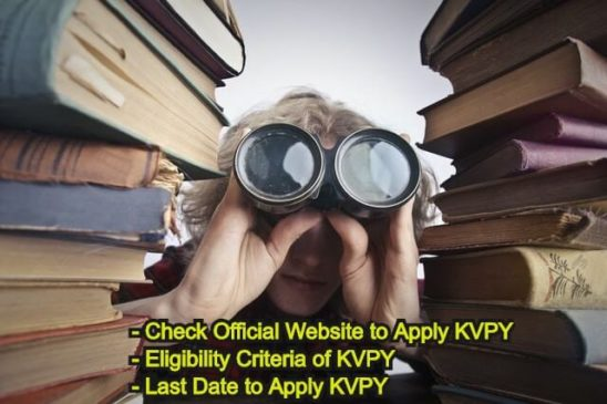 Check Eligibilty Crteria of KVPY, How to apply KVPy Popular in India