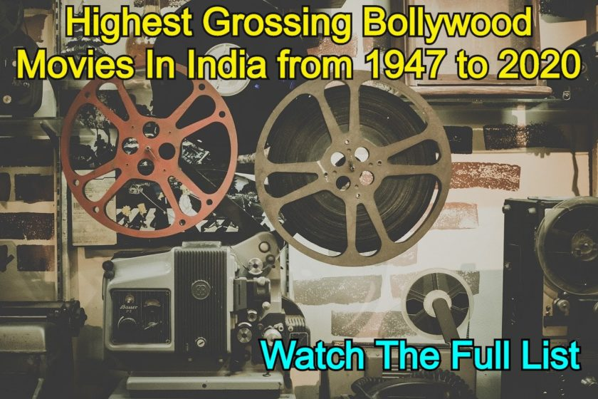 Highest Grossing Bollywood Movies In India from 1947 to 2020