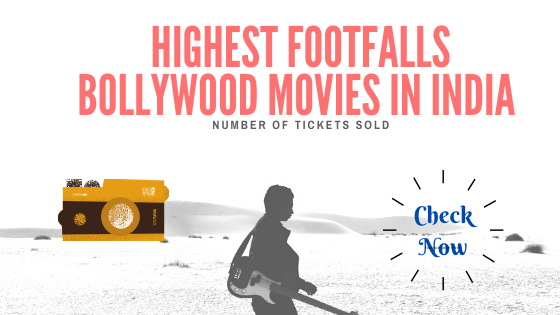 Highest Footfalls Bollywood Movies in India till date popular in India