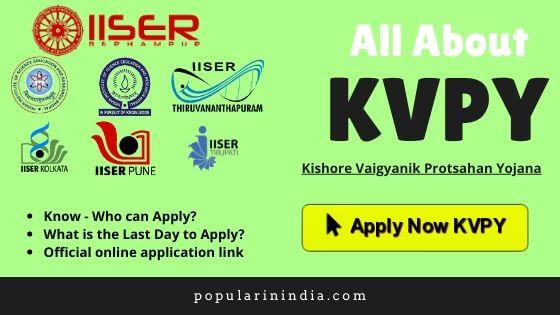 Kishore-Vaigyanik-Protsahan-Yojana(KVPY)-Apply-Now-popularinindia