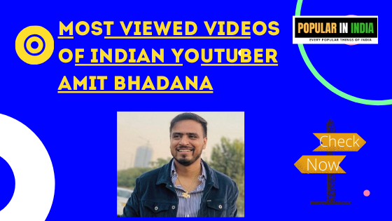 Most_Viewed_Videos_of_Indian_Youtuber_Amit_Bhadana_popularinindia