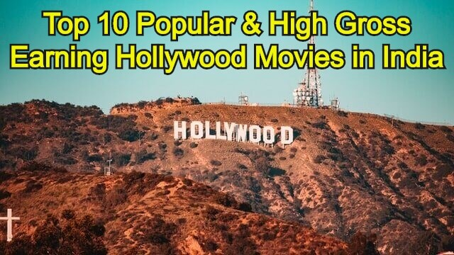 Top 10 High Grossing and Popular Hollywood Movies in India