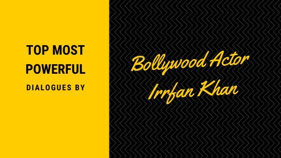 Top Most Powerful Dialogues by Bollywood Actor Irrfan Khan
