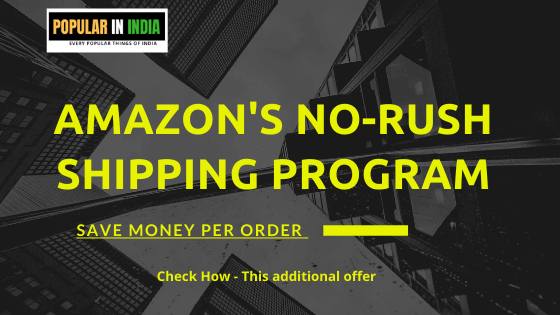 Amazon India Prime No-Rush Shipping Program
