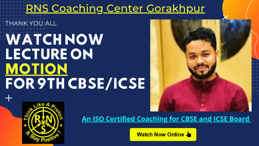 YouTube Lecture on Motion Physics Class 9 of CBSE and ICSE Board rns coaching center gorakhpur popularin India