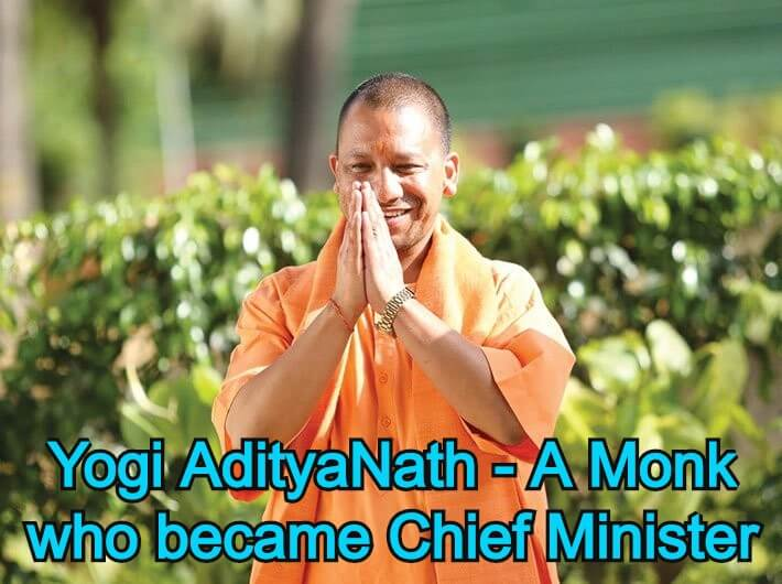 Yogi AdityaNath - The Monk Who Became Chief Minister