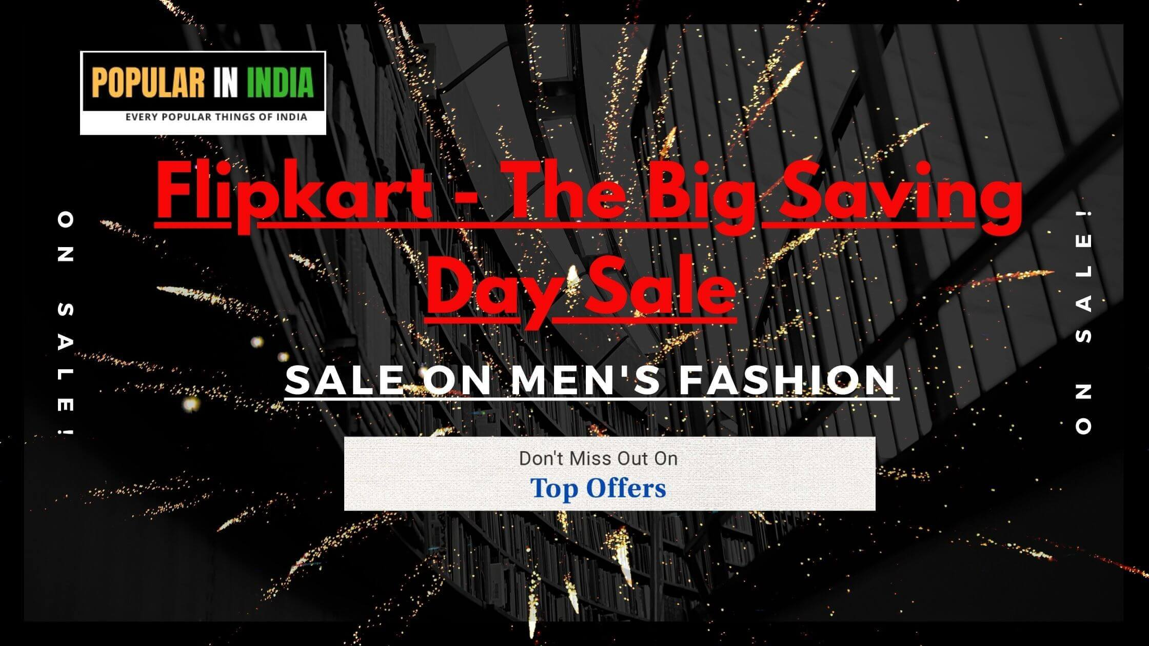 Flipkart Big Saving Day Sale discounts and Offers on Men Fashion shoes and accessories popular in India
