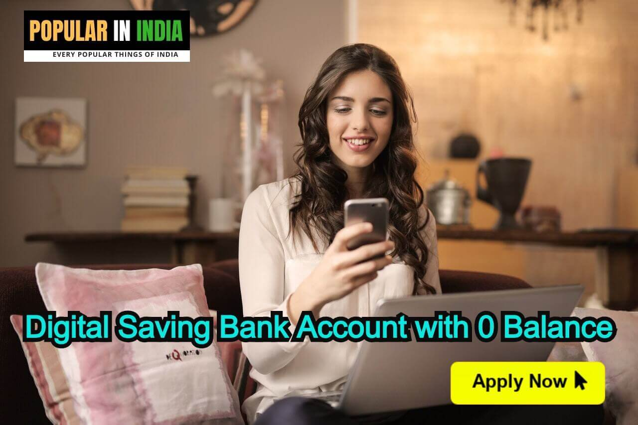 Digital Saving Bank Account with zero Balance