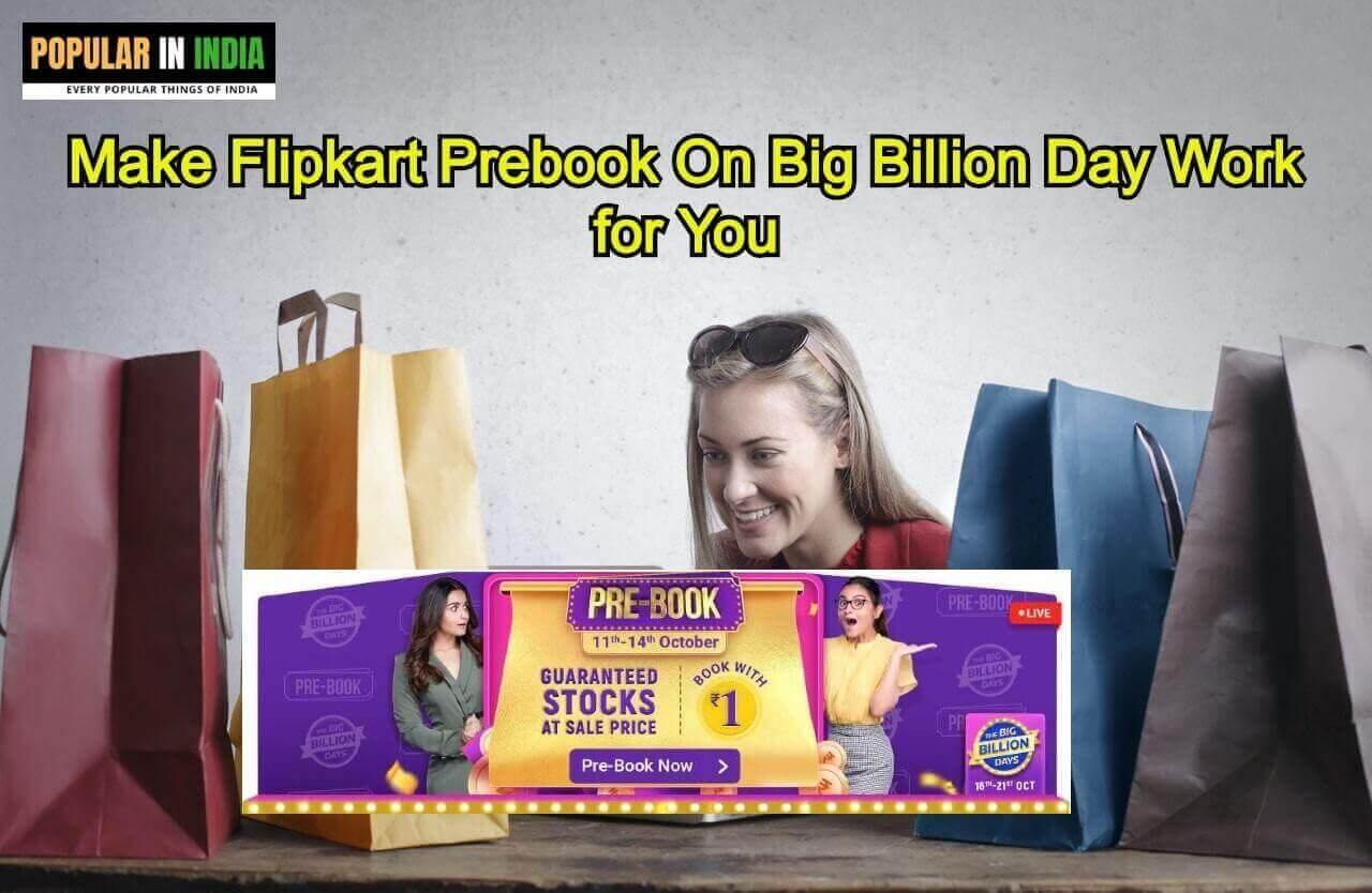 Make Flipkart Prebook On Big Billion Day Work for You