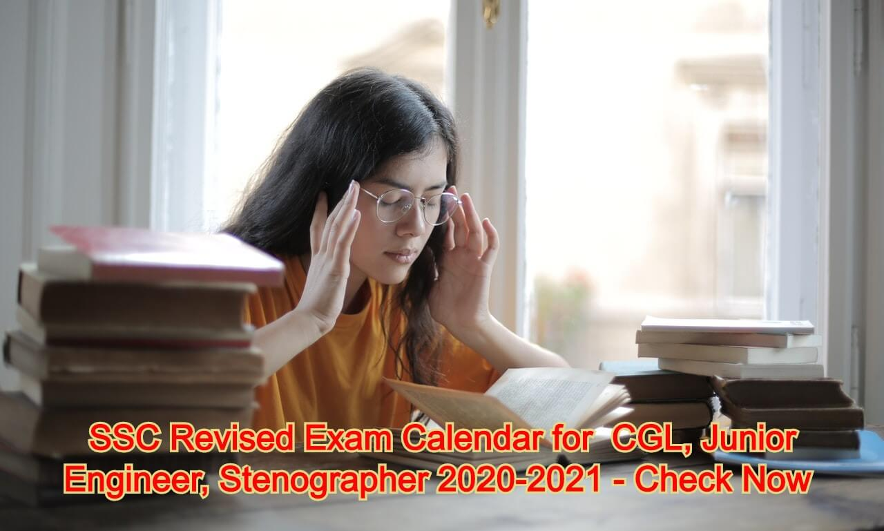 SSC Revised Exam Calendar for CGL, Junior Engineer, Stenographer 2020-2021