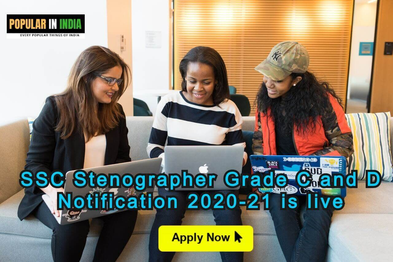 SSC Stenographer Grade C and D Notification 2020-21 is Out Now Apply Online