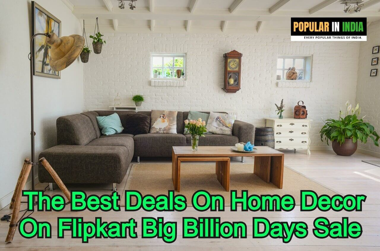 The Best Deals On Home Decor On Flipkart Big Billion Days Sale Reviewed