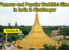 Famous and Popular Buddhist Site in India is Kushinagar