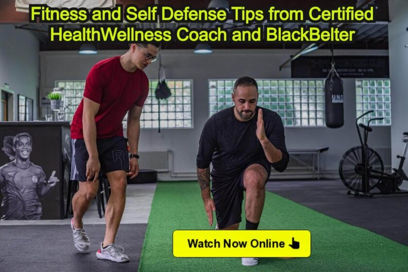 Fitness and Self Defence Tips from Certified Health Wellness Coach and Black Belter Coach