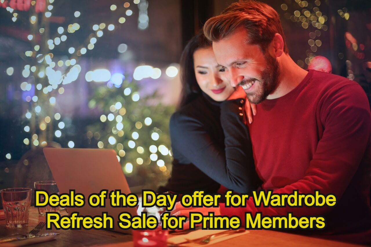 Deals of the Day offer for Wardrobe Refresh Sale for Prime Members